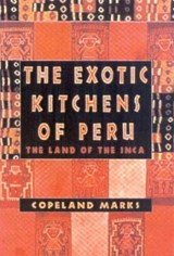 The Exotic Kitchens of Peru | Copeland Marks |