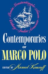 Contemporaries of Marco Polo - Consisting of the Travel Records to the Eastern Parts of The World of William Rubruck [1253-1255]; The Journey of Joh | Manuel Komroff |