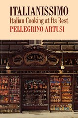 Italianissimo - Italian Cooking at Its Best | Pellegrino Artusi |