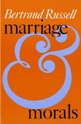 Marriage and Morals | Bertrand Russell |