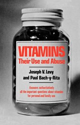 Vitamins - Their Use and Abuse | Joseph Victor Levy |
