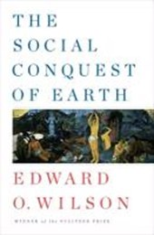 The Social Conquest of Earth | Edward O. Wilson |