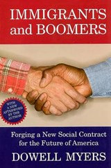 Immigrants and Boomers | Dowell Myers |