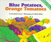 Blue Potatoes, Orange Tomatoes How to Grow a Rainbow Garden