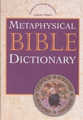 Metaphysical Bible Dictionary | Charles Fillmore |