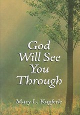 God Will See You Through | L. Kupferle |