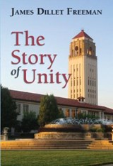 The Story of Unity | James Dillet Freeman |
