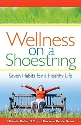 Wellness on a Shoestring | Robin, Michelle; Grant, Roxanne Renee |