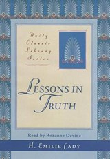 Lessons in Truth | H. Emilie Cady |