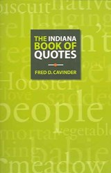 The Indiana Book of Quotes | Fred D. Cavinder |