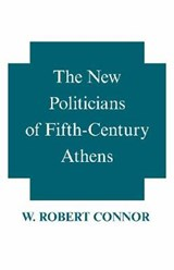 New Politicians of Fifth-century Athens | W Robert Connor |