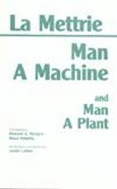 Man a Machine and Man a Plant