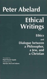 Ethical Writings | Abelard, Peter ; Spade, Paul Vincent |