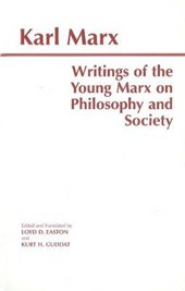 Writings of the Young Marx on Philosophy and Society