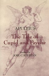 The Tale of Cupid and Psyche | Joel C. Relihan |