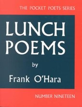 Lunch Poems | Frank O'hara |