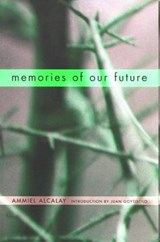 Memories of Our Future | Ammiel Alcalay |