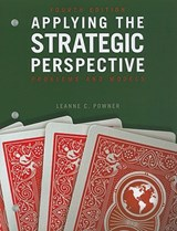 Applying the Strategic Perspective | Leanne C. Powner |