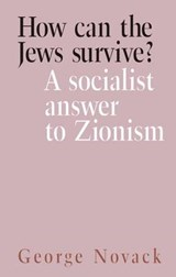 How Can the Jews Survive? | George Novack |