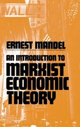 Introduction to Marxist Economic Theory | Ernest Mandel |