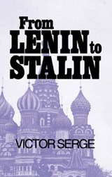 From Lenin to Stalin | Victor Serge |