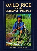 Wild Rice and the Ojibway People | Thomas Vennum |