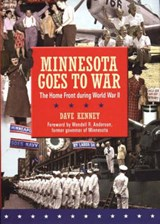 Minnesota Goes to War | Dave Kenney |