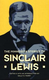 The Minnesota Stories Of Sinclair Lewis | Parry, Sally E. ; Lewis, Sinclair |