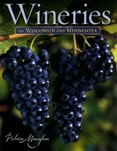 Wineries of Wisconsin & Minnesota
