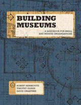 Building Museums | Herskovitz, Robert ; Glines, Timothy ; Grabitske, David |