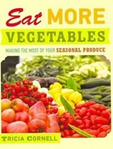 Eat More Vegetables | Tricia Cornell |