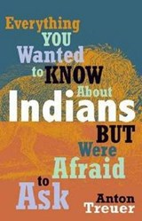 Everything You Wanted to Know about Indians But Were Afraid to Ask | Anton Treuer |