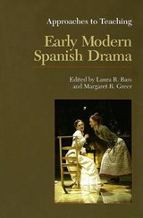 Approaches to Teaching Early Modern Spanish Drama |  |