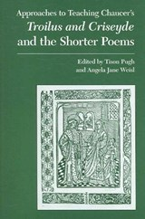 Approaches to Teaching Chaucer's Troilus And Criseyde And the Shorter Poems |  |