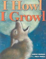 I Howl, I Growl | Marcia Vaughn |