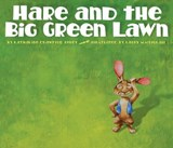 Hare and the Big Green Lawn | Katharine Crawford Robey |