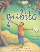 My Name Is Gabito/ Me llamo Gabito | Monica Brown |