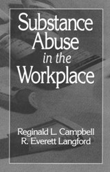 Substance Abuse in the Workplace | Campbell, Reginald L. ; Langford, R. Everett |