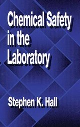 Chemical Safety in the Laboratory | Stephen K. Hall |