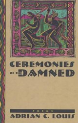 Ceremonies of the Damned | Adrian C. Louis |