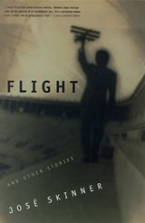 Flight and Other Stories | Jose Skinner |