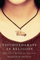 Psychotherapy As Religion | William M. Epstein |