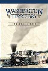 Washington Territory | Robert E. Ficken |