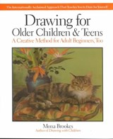 Drawing for Older Children and Teens | Mona Brookes |
