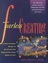 Fearless Creating | Eric Maisel |