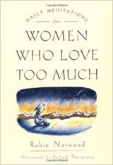 Daily Meditations for Women Who Love Too Much | Robin Norwood & Richard Torregrossa |