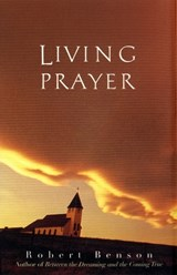 Living Prayer | Robert Benson |