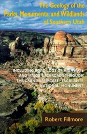 The Geology of the Parks Monuments and Wildlands Pf Southern Utah
