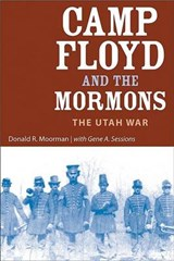 Camp Floyd And the Mormons | Moorman, Donald R. ; Sessions, Gene A. |