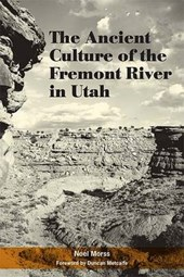 The Ancient Culture of the Fremont River in Utah